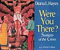 Were You There?: Stations of the Cross