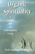 Organic Spirituality A Sixfold Path For