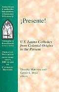 Presente! : U.S. Latino Catholics From Colonial Origins To the Present (00 Edition)