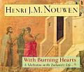 With Burning Hearts A Meditation on the Eucharistic Life