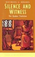 Silence and Witness: The Quaker Tradition (Traditions of Christian Spirituality) Cover