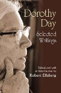 Dorothy Day: Selected Writings; By Little and by Little Cover
