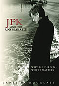 JFK and the Unspeakable: Why He Died and Why It Matters Cover