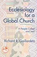 Ecclesiology for a Global Church A People Called & Sent