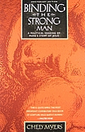 Binding the Strong Man A Political Reading of Marks Story of Jesus