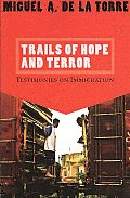 Trails Of Hope & Terror Testimonies On