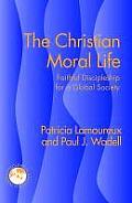Christian Moral Life Faithful Discipleship for a Global Society