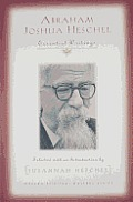 Abraham Joshua Heschel Essential Writings