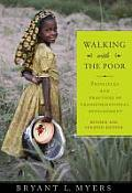 Walking With The Poor Principles & Practices Of Transformational Development