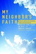 My Neighbors Faith Stories of Interreligious Encounter Growth & Transformation