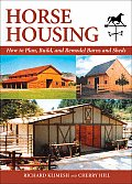Horse Housing How to Plan Build & Remodel Barns & Sheds