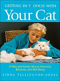 Getting in Ttouch with Your Cat A New & Gentle Way to Harmony Behavior & Well Being