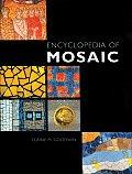 Encyclopedia Of Mosaics Techniques Materials