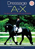 Dressage from A to X The Definitive Guide to Riding & Competing