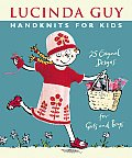 Handknits for Kids 25 Original Designs for Girls & Boys
