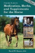Concise Guide to Medications, Herbs and Supplements for the Horse (Concise Guide To...)