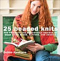 25 Beaded Knits Fun Projects & Fashionable Designs to Wear Using Beads Buttons & Sequins