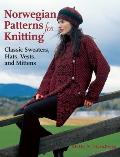 Norwegian Patterns for Knitting: Classic Sweaters, Hats, Vests, and Mittens Cover