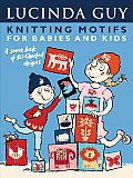 Knitting Motifs for Babies & Kids A Source Book of 50 Charted Designs