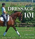 Jane Savoies Dressage 101 the Ultimate Source of Dressage Basics in a Language You Can Understand