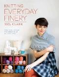 Knitting Everyday Finery: Practical Designs for Dressing Up in Little Ways Cover