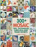 300+ Mosaic Tips, Techniques, Templates and Trade Secrets Cover