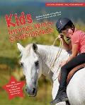 Kids Riding with Confidence: Fun, Beginner Lessons to Build Trusting, Safe Partnerships with Horses