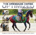 The Dressage Horse Optimized with the Masterson Method: Developing and Preserving the Equine Athlete Through Effective, Sport-Specific Bodywork