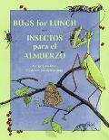 Bugs For Lunch Insectos Para El Almuerzo