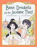 Brave Donatella and the Jasmine Thief (Junior Library Guild Selection)