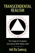 Transcendental Realism: The Image-Art of Egoless Coincidence with Reality Itself