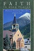 Faith in High Places: Historic Country Churches of Colorado