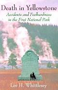 Death in Yellowstone: Accidents and Foolhardiness in the First National Park Cover