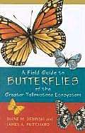 A Field Guide to Butterflies of the Greater Yellowstone Ecosystem