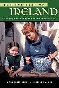 Buy the Best of Ireland: A Shopping and Learning Guide to Irish Goods and Crafts