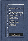 Understanding International Institutions and the Legislative Process