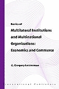 Basics of Multilateral Institutions and Organizations: Economics and Commerce
