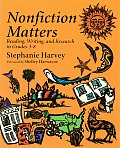 Nonfiction Matters Reading Writing & Research in Grades 3 8
