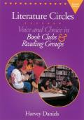 Literature Circles: Voice and Choice in Book Clubs and Reading Groups