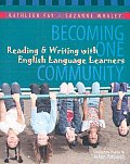 Becoming One Community Reading & Writing with English Language Learners