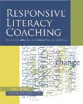 Responsive Literacy Coaching Tools For Creating & Sustaining Purposeful Change