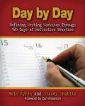 Day by Day Refining Writing Workshop Through 180 Days of Reflective Practice