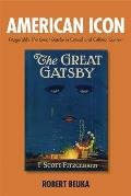American Icon: Fitzgerald's the Great Gatsby in Critical and Cultural Context