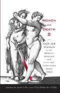 Women and Death 2: Warlike Women in the German Literary and Cultural Imagination Since 1500