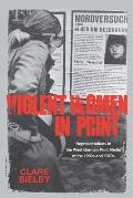 Violent Women in Print: Representations in the West German Print Media of the 1960s and 1970s