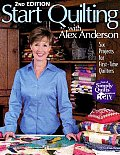 Start Quilting with Alex Anderson Six Projects for First Time Quilters