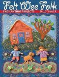 Felt Wee Folk Enchanting Projects