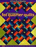 Phenomenal Fat Quarter Quilts New Projects with Tips to Inspire & Enhance Your Quiltmaking