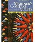 Mariners Compass Quilts Setting a New Course New Process New Patterns New Projects