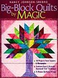 Big Block Quilts by Magic 30 Projects from Squares & Rectangles Features Easy & Accurate Diamond Free Technique 14 Bonus Quilting Designs